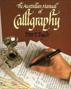 The cover of Peter Taylor's book 'The Australian Manual of Calligraphy'