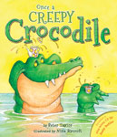 The cover of Peter Taylor's picture book, Once a Creepy Crocodile